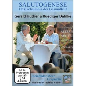 Salutogenese mit Gerald Hüther und Ruediger Dahlke