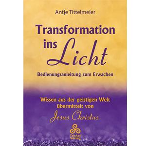 Transformation ins Licht